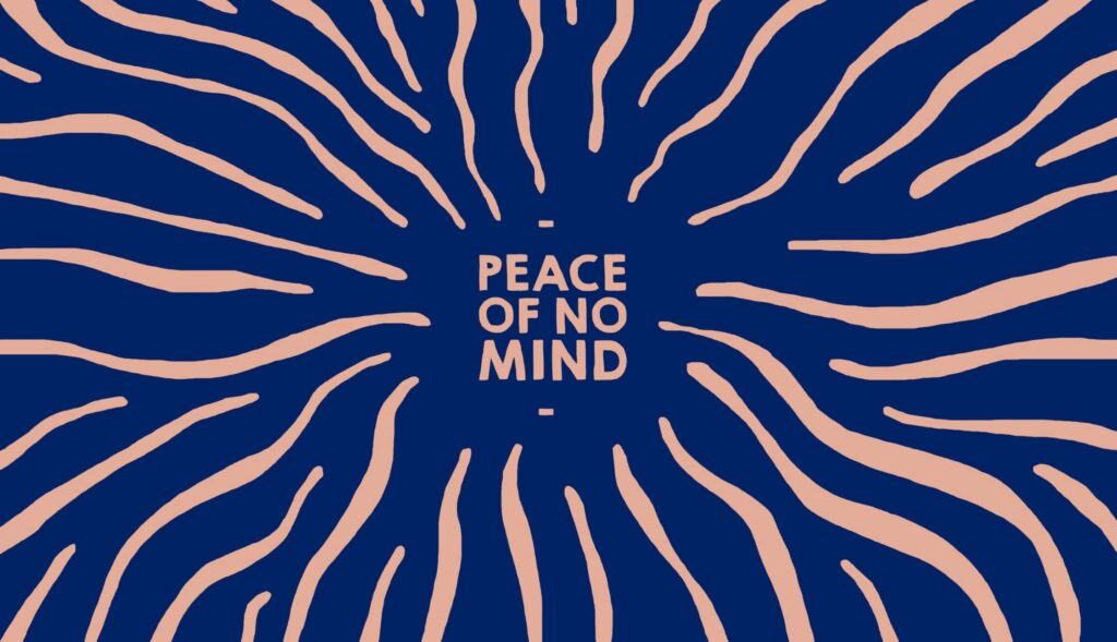 Peace of No Mind podcast